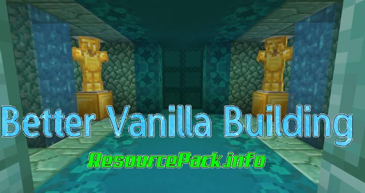 Better Vanilla Building 1.11.2