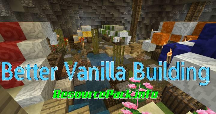 Better Vanilla Building 1.12.2