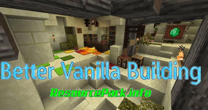 Better Vanilla Building 1.14.4