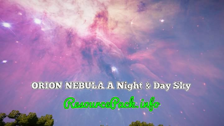 ORION NEBULA A Night & Day Sky 1.16.5
