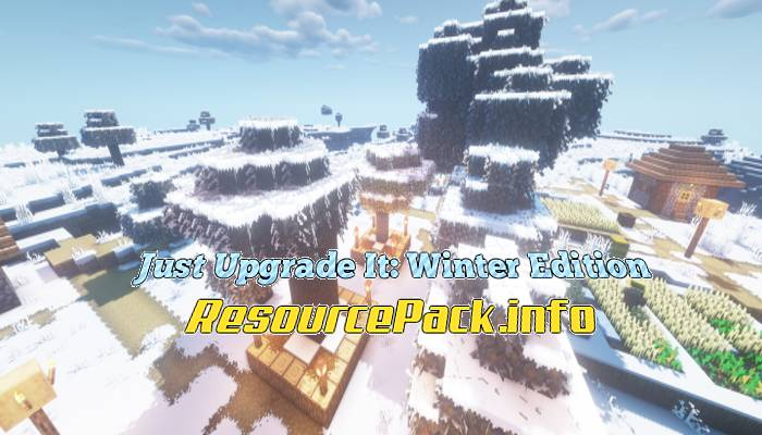 Just Upgrade It Winter Edition 1.16.5